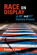 Cover for Race on Display in 20th- and 21st Century France