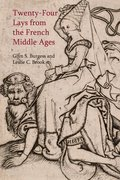 Cover for Twenty-Four Lays from the French Middle Ages - 9781781383377