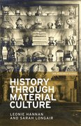 Cover for History through material culture - 9781784991265