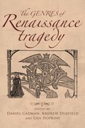 Cover for The genres of Renaissance tragedy