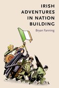 Cover for Irish adventures in nation-building