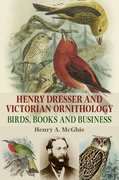 Cover for Henry Dresser and Victorian ornithology