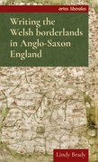 Cover for Writing the Welsh Borderlands in Anglo-Saxon England - 9781784994198