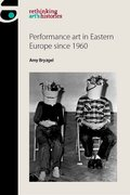 Cover for Performance art in Eastern Europe since 1960