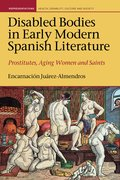 Cover for Disabled Bodies in Early Modern Spanish Literature