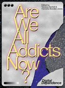 Cover for Are We All Addicts Now? - 9781786940810