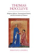 Cover for Thomas Hoccleve: Religious Reform, Transnational Poetics, and the Invention of Chaucer