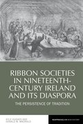 Cover for Ribbon Societies in Nineteenth-Century Ireland and its Diaspora