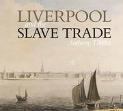 Cover for Liverpool and the Slave Trade