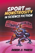 Cover for Sport and Monstrosity in Science Fiction