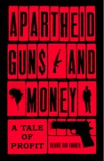 Cover for Apartheid Guns and Money - 9781787380974