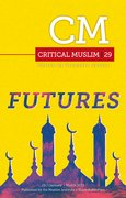 Cover for Critical Muslim 29: Futures