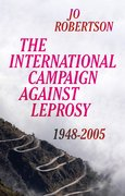 Cover for The International Campaign Against Leprosy