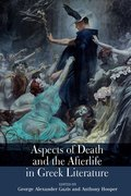 Cover for Aspects of Death and the Afterlife in Greek Literature