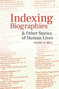 Cover for Indexing Biographies and Other Stories of Human Lives