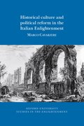 Cover for Historical culture and political reform in the Italian Enlightenment