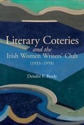 Cover for Literary Coteries and the Irish Women Writers
