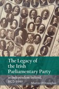 Cover for The Legacy of the Irish Parliamentary Party in Independent Ireland, 1922-1949