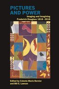 Cover for Pictures and Power: Imaging and Imagining Frederick Douglass 1818-2018