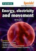 Secondary Specials!: Science- Energy, Electricity and Movement