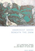 Cover for Anarchist Seeds Beneath the Snow
