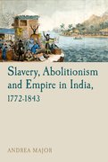 Cover for Slavery, Abolitionism and Empire in India, 1772-1843