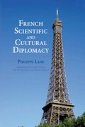 Cover for French Scientific and Cultural Diplomacy