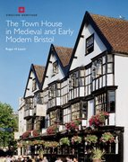Cover for The Town House in Medieval and Early Modern Bristol