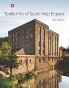 Cover for Textile Mills of South West England