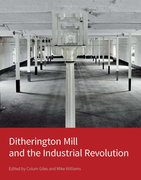 Cover for Ditherington Mill and the Industrial Revolution