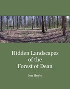 Cover for Hidden Landscapes of the Forest of Dean