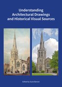 Cover for Understanding Architectural Drawings and Historical Visual Sources