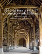 Cover for The Great Barn of 1425-7 at Harmondsworth, Middlesex