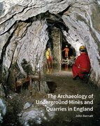 Cover for The Archaeology of Underground Mines and Quarries in England