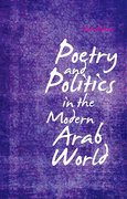 Cover for Poetry and Politics  in the Modern Arab World