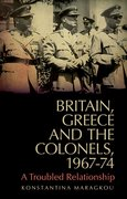 Cover for Britain, Greece and The Colonels, 1967-74
