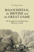 Cover for Balochistan, the British and the Great Game