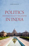 Cover for Politics and State-Society Relations in India