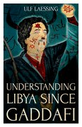 Cover for Understanding Libya Since Gaddafi
