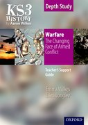 KS3 History by Aaron Wilkes: Warfare: The Changing Face of Armed Conflict teacher's support guide + CD-ROM