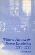 Cover for William Pitt and the French Revolution, 1785-1795