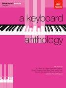 A Keyboard Anthology, Third Series, Book IV