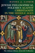 Cover for Jewish Philosophical Polemics Against Christianity in the Middle Ages: With a New Introduction