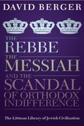 Cover for Rebbe, the Messiah, and the Scandal of Orthodox Indifference