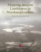 Cover for Mapping Ancient Landscapes in Northamptonshire