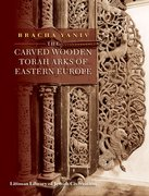 Cover for The Carved Wooden Torah Arks of Eastern Europe