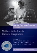 Cover for Mothers in the Jewish Cultural Imagination