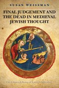 Cover for Final Judgement and the Dead in Medieval Jewish Thought