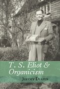 Cover for T. S. Eliot & Organicism