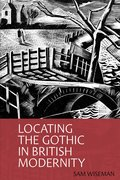 Cover for Locating the Gothic in British Modernity